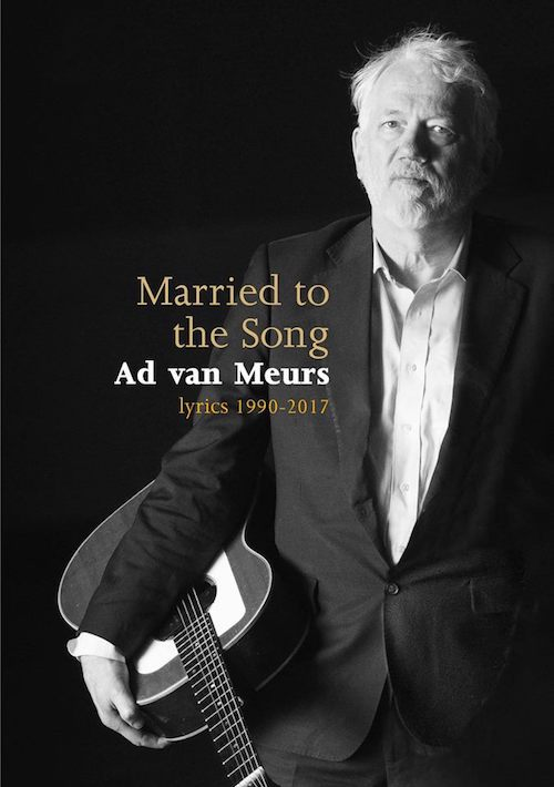 ad van meurs - married to the song, lyrics 1990 - 2017