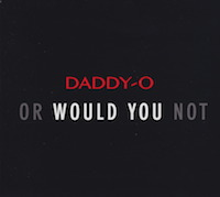 daddy-o - or would you not