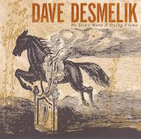 dave desmelik - we don't want a dying flame