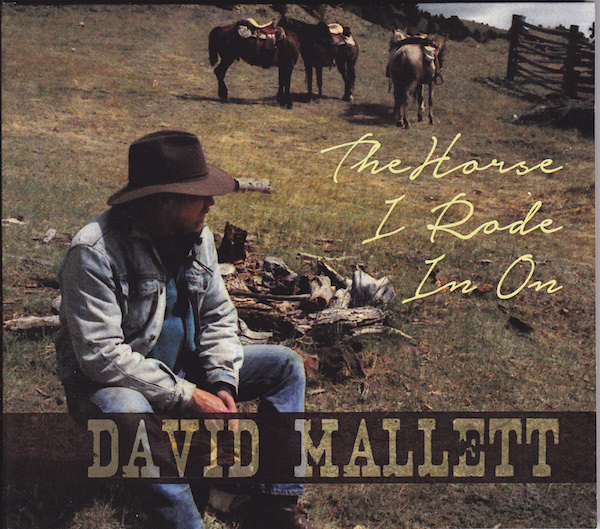 David Mallett - The Horse I Rode In On