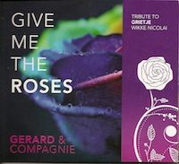 gerard & compagnie - give me the roses
