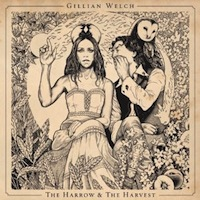gillian welch - the harrow and the harvest