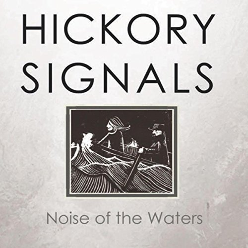 hickory signals - noise of the waters