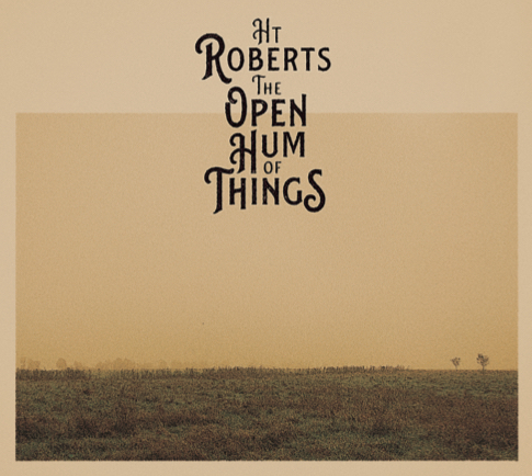 ht roberts - the open hum of things