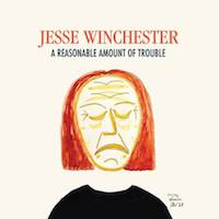 jesse winchester - a reasonable - amount of trouble