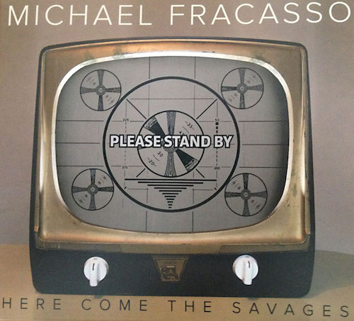 michael fracasso - here come the savages
