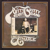 nitty gritty dirt band - uncle charlie and his dog teddy