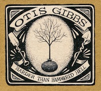 otis gibbs - harder than hammered hell