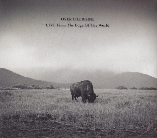 over the rhine - live from the edge of the world