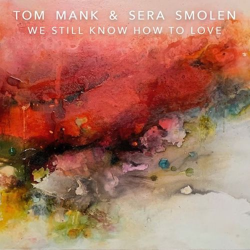 tom mank & sera smolen - we still know how to love