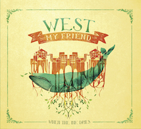 west my friend - when the ink dries